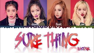 BLACKPINK - Sure Thing (Color Coded Lyrics)