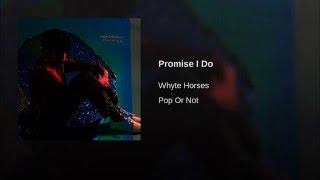 Promise I Do