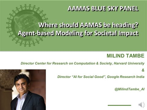 AAMAS 2020 Blue Sky Panel remarks by Milind Tambe: Future of Agents & Multiagent Systems Conference on YouTube