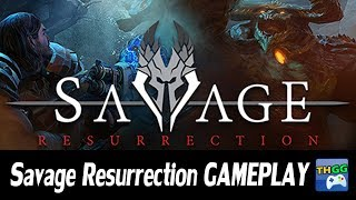 Savage Resurrection - First Co-op Gameplay