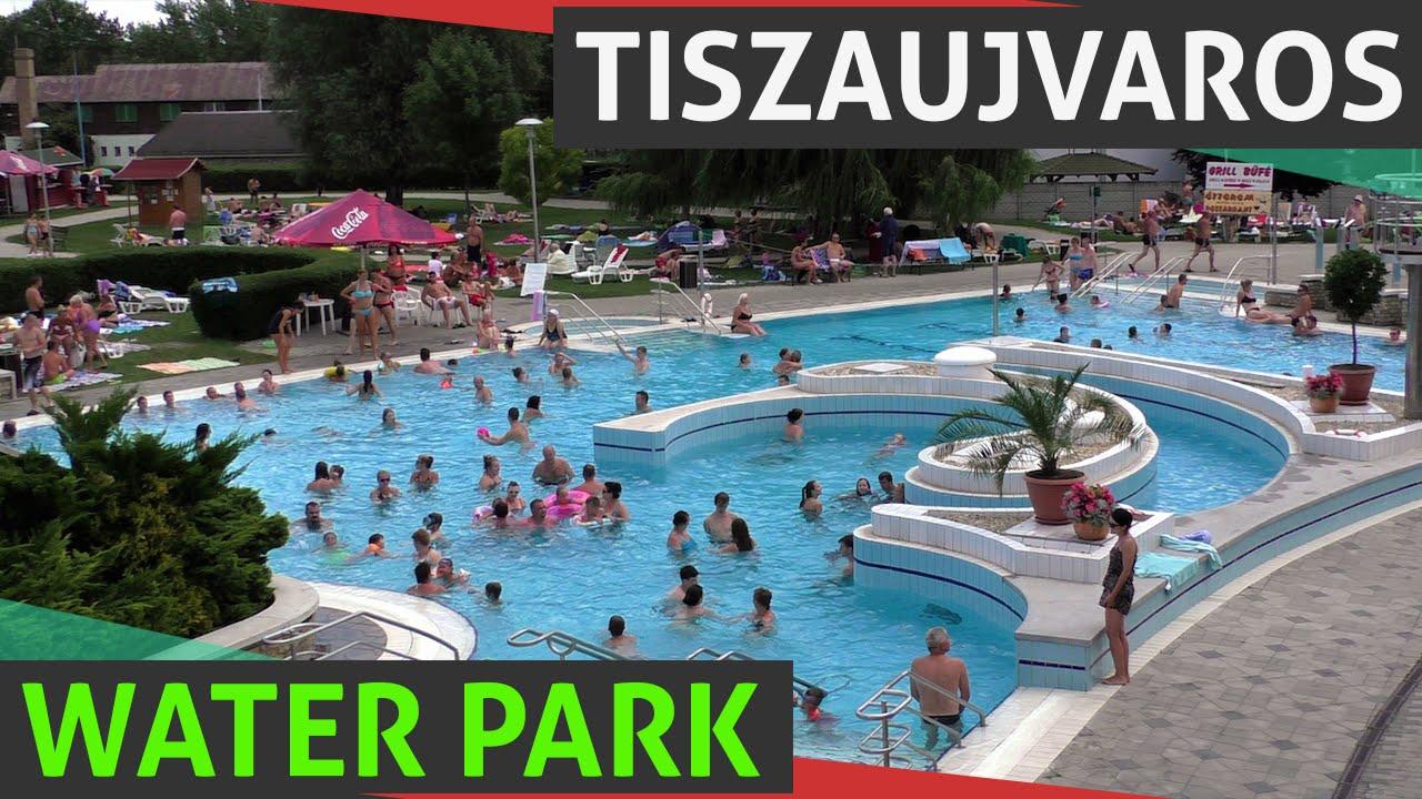 Tiszaujvaros Thermal Bath & Water Park With Slides Near Eger ...