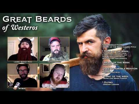 Great Beards of Westeros - Episode 7
