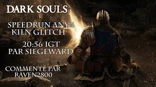 Dark Souls - Speedrun Commenté Any% Kiln Glitch par Siegeward 20:56 IGT | FR HD