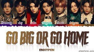 Download ENHYPEN (엔하이픈) - 모 아니면 도 (Go Big or Go Home) Lyrics (Color Coded Lyrics Eng/Rom/Han)