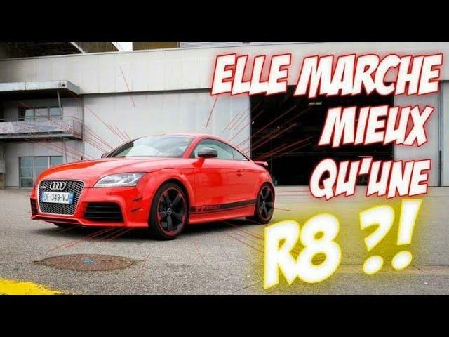 CETTE AUDI TT RS PLUS MARCHE PLUS QU UNE R8 ?!