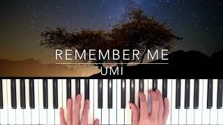 Remember Me - UMI Piano Cover