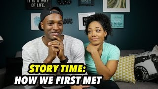 STORY TIME   HOW WE FIRST MET