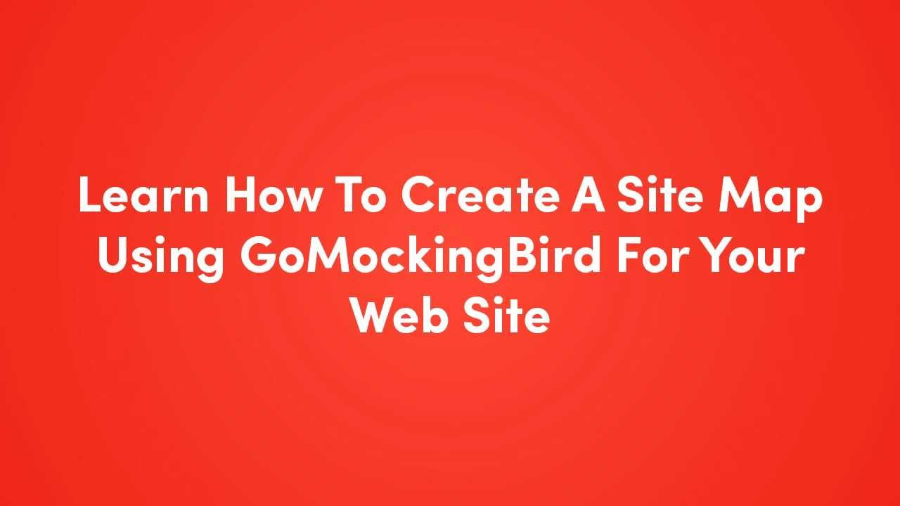 learn how to create a site map using gomockingbird for your web site