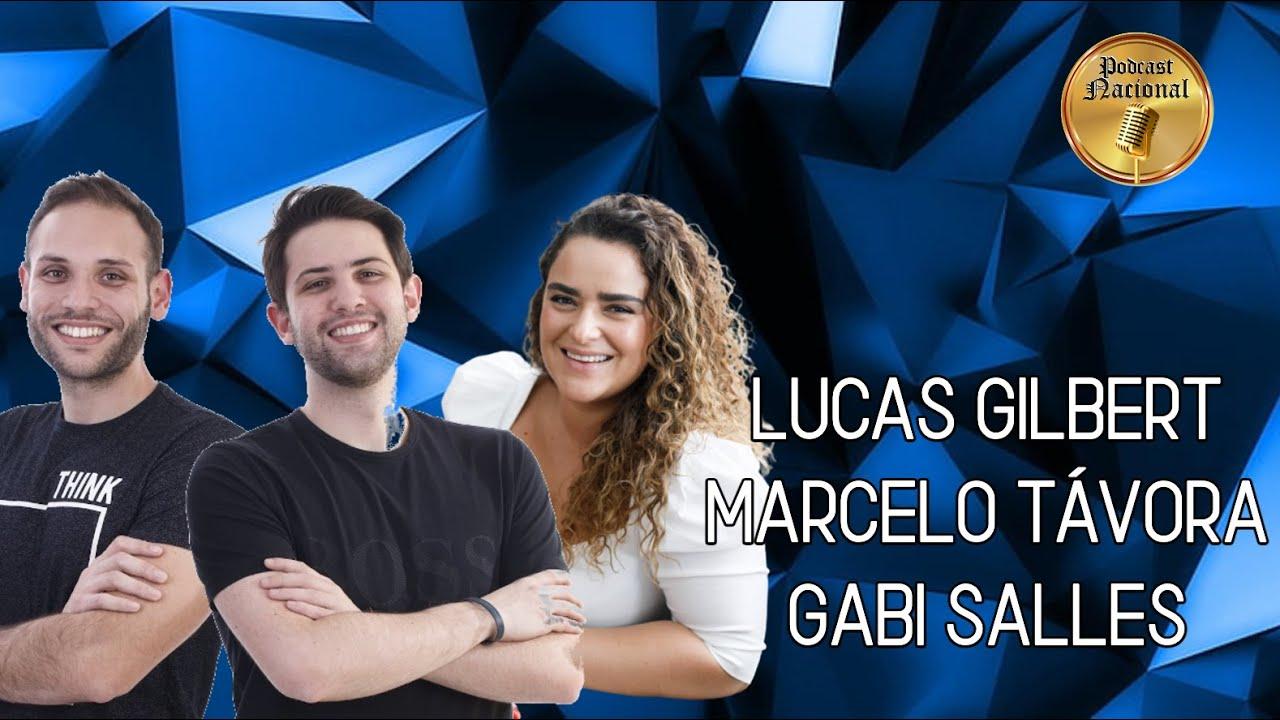 LUCAS GILBERT, MARCELO TÁVORA E GABI SALLES #03
