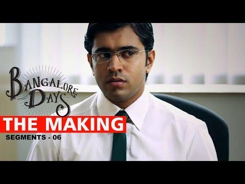 Making the Movie - Bangalore Days 6