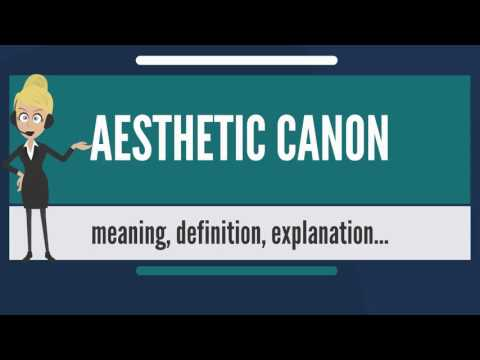 What is AESTHETIC CANON? What does AESTHETIC CANON mean? AESTHETIC CANON meaning & explanation