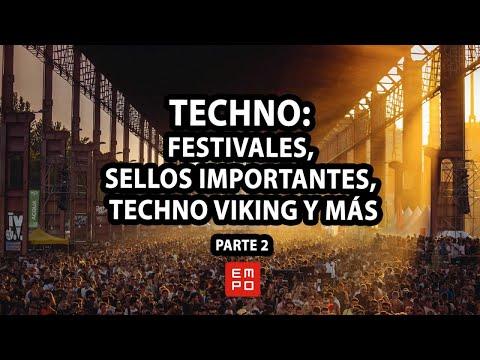 TECHNO PARTE 2: FESTIVALES, SELLOS IMPORTANTES, TECHNO VIKING Y MÁS