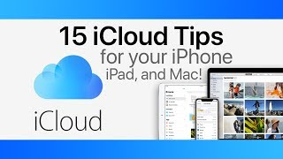 What is the Best Way to Use iCloud ? 15 Tips for Your iPhone, iPad, and Mac!