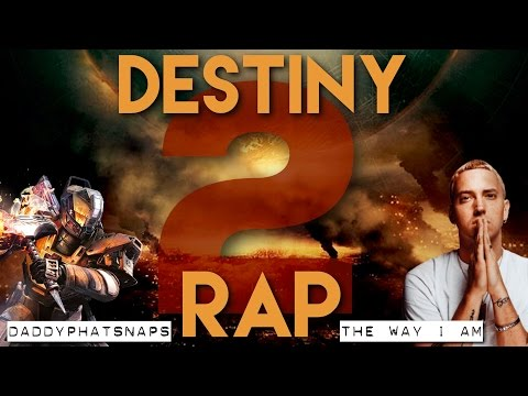 Destiny 2 Trailer Rap - The Way I Am (Eminem Remake) MOTW ► Daddyphatsnaps