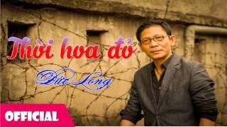 Thời Hoa Đỏ - Đức Long [Official Audio]