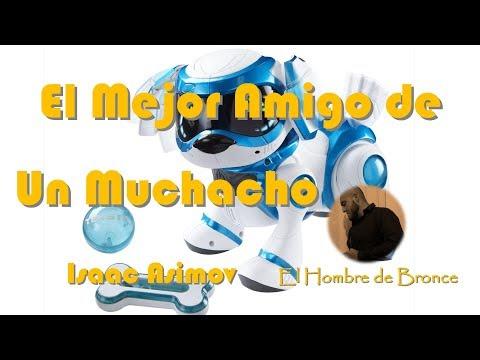 El Mejor Amigo de un Muchacho - Isaac Asimov - Voz Real Español