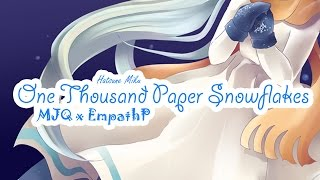 One Thousand Paper Snowflakes - [MJQ x EmpathP] Ft. 初音ミク (V3 Eng)