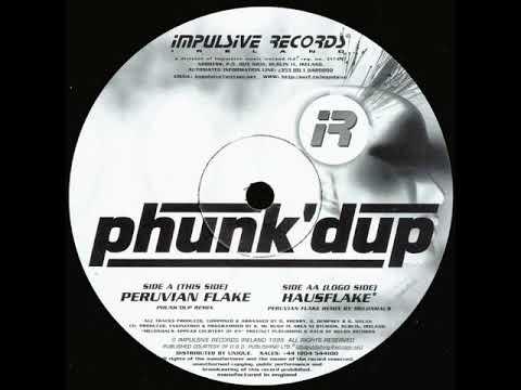 Phunk'Dup - Hausflake (Peruvian Flake Remix)