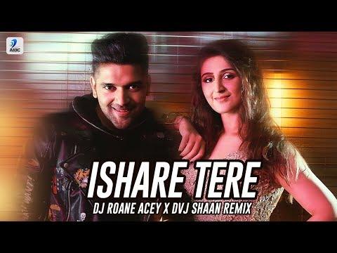 Ishare Tere (Remix) | DJ Roane Acey X DVJ Shaan | Guru Randhawa | Dhvani Bhanushali