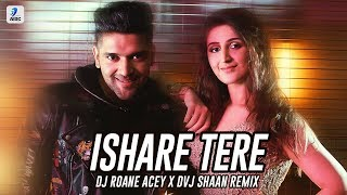 Ishare Tere Remix DJ Roane Acey X DVJ Shaan Mp3 Song Download