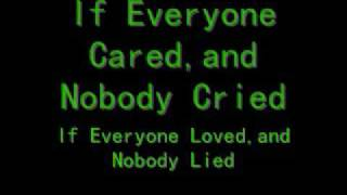If Everyone Cared Lyrics!!! thumbnail
