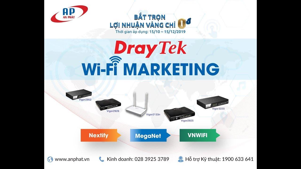 """Chương trình """"DrayTek – Wifi Marketing"""" bắt trọn lợi nhuận chỉ 0 đồng"""