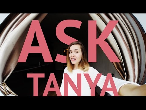 #AskTanya - как стать интересной, тренировки, телевидение и реклама...♥