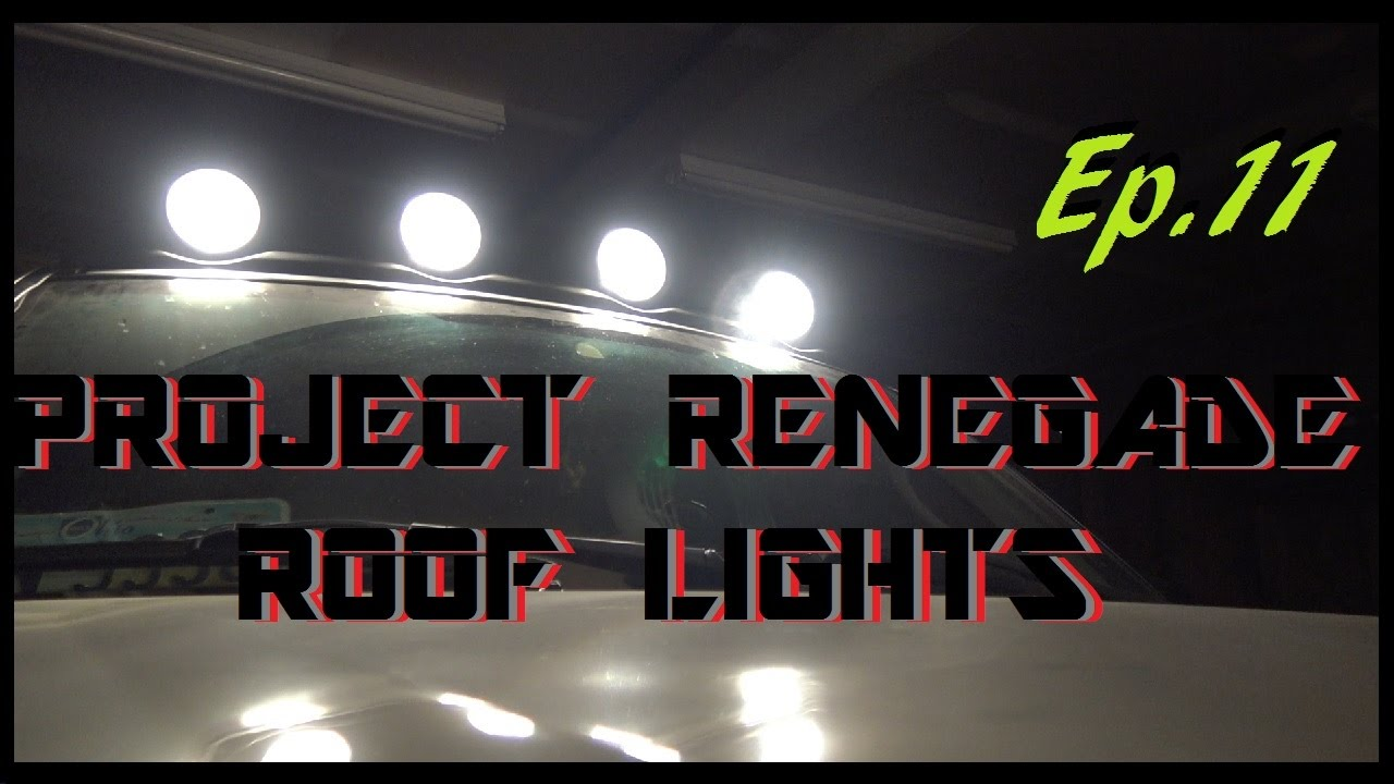 Jeep Liberty Renegade Roof Lights Project Renegade Ep 11