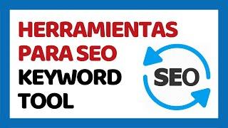 Herramientas SEO Gratis 2017 - Keyword Tool