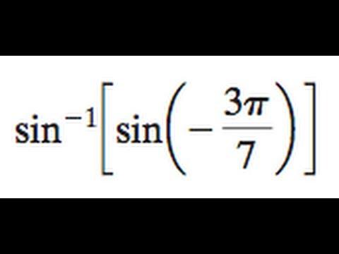 sin^-1[sin(-3pi/7)] - YouTube