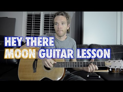 Hey There Moon Guitar Lesson