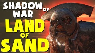 Middle Earth: Shadow of War Funny Moments - LAND OF SAND (Lithlad Region Gameplay)