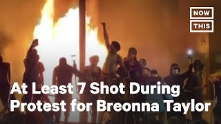At Least 7 Shot During Protest for Breonna Taylor in Kentucky   NowThis