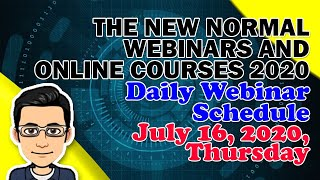 FREE WEBINARS FOR TEACHERS JULY 16, 2020 SCHEDULE | The New Normal Webinars and Online Courses 2020