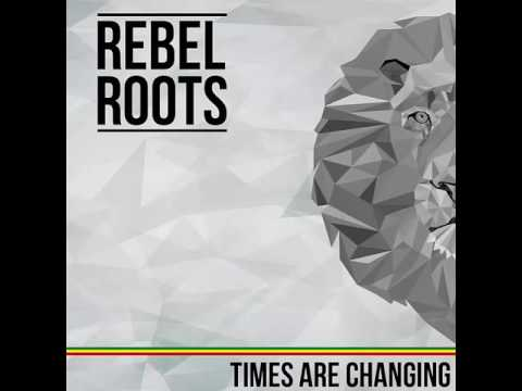 Who Knows - Rebel Roots // TIMES ARE CHANGING