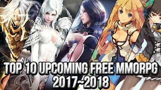 Top 10 Upcoming Free MMORPG Games 2017~2018 | FreeMMOStation.com
