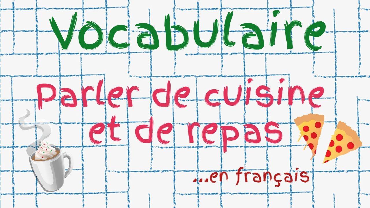 Préférence Parler de cuisine/des repas en français - YouTube WI99