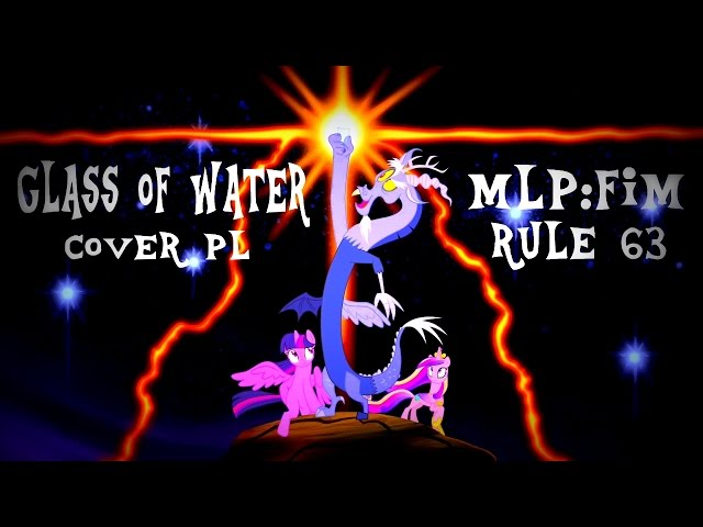 RULE 63 ~ MLP: FiM ~ Glass of Water?COVER PL?
