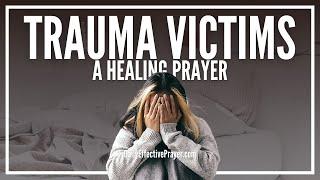 Prayer For Trauma Victims - Trauma Healing Prayers