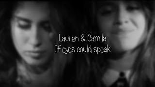 Camren || If Eyes Could Speak