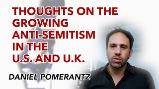 Thoughts on the growing anti-Semitism in the U.S. and U.K.