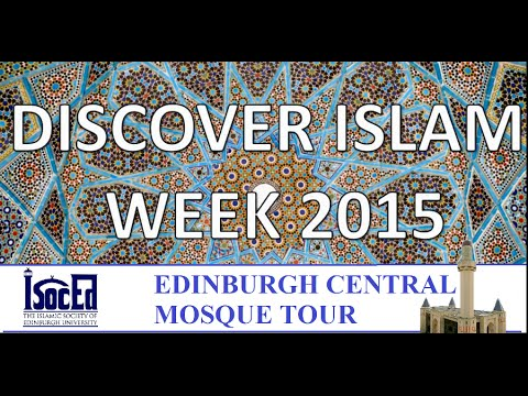 Edinburgh Central Mosque Tour Open Day | Discover Islam Week 2015 | ISocEd