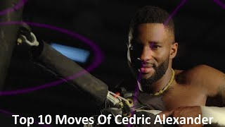 Top 10 Moves Of Cedric Alexander