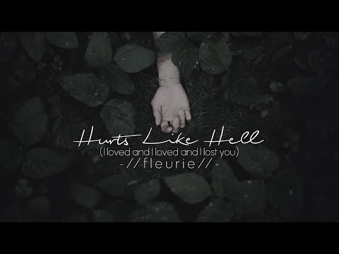 Lyrics + Vietsub    Hurts Like Hell (I Loved and I Loved and I Lost You)    Fleurie