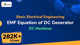 EMF Equation of DC Generator - DC Machines - Basic Electrical Engineering - First Year Engineering