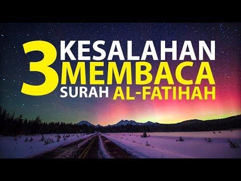 3 Kesalahan Saat Membaca Surah Al Fatihah Episode 1 Lintasan Tajwid 1438 H