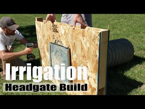 Irrigation Headgate Build: lessons learned