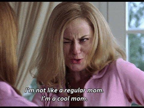 hqdefault i'm not like a regular mom, i'm a cool mom\