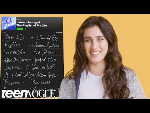 Lauren Jauregui Creates the Playlist to Her Life | Teen Vogue