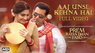 Video Aaj Unse Kehna Hai Full Song | Prem Ratan Dhan Payo | Salman Khan & Sonam Kapoor download MP3, 3GP, MP4, WEBM, AVI, FLV Juli 2018